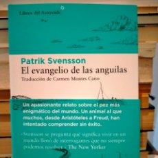 Libri: PATRIK SVENSSON. EL EVANGELIO DE LAS ANGUILAS . LIBROS DEL ASTEROIDE. Lote 263805610