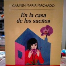 Libri: CARMEN MARÍA MACHADO EN LA CASA DE LOS SUEÑOS ANAGRAMA. Lote 264472189