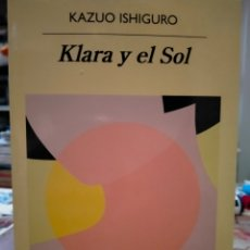 Libri: KAZUO ISHIGURO. KLARA Y EL SOL . ANAGRAMA. Lote 264472974