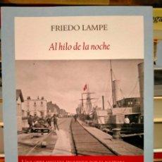 Libros: FRIEDO LAMPE. AL HILO DE LA NOCHE .FUNAMBULISTA. Lote 268470854