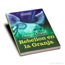 Libros: REBELIÓN EN LA GRANJA. GEORGE ORWELL. Lote 268574699