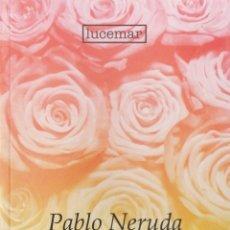 Libros: VEINTE POEMAS DE AMOR Y UNA CANCIÓN DESESPERADA. PABLO NERUDA. Lote 268576024