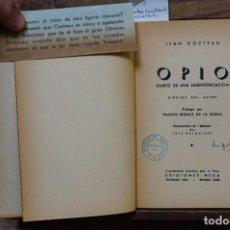 Libros: COCTEAU JEAN. OPIO,DIARIO DE UNA DESINTOXICACION. DIBUJOS DEL AUTOR.. Lote 268719989