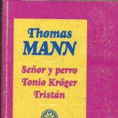 Libros: SEÑOR Y PERRO. TONYO KRÖGER. TRISTÁN / THOMAS MANN. Lote 268740179