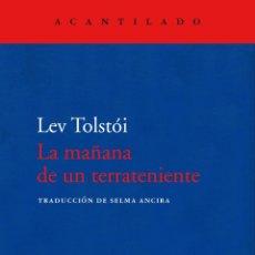 Libros: LEV TOLSTÓI. LA MAÑANA DE UN TERRATENIENTE -NUEVO. Lote 269298398
