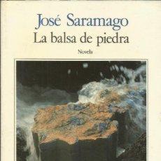 Libros: LA BALSA DE PIEDRA / JOSÉ SARAMAGO.. Lote 269630773