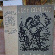 Libros: CONRAD JOSE. GASPAR RUIZ.LA NOVELA DEL SABADO Nº 99.. Lote 269674653