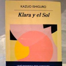 Libros: KAZUO ISHIGURO. KLARA Y EL SOL . ANAGRAMA. Lote 269978738