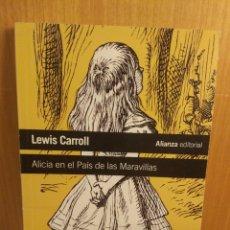 Libros: LEWIS CARROLL. ALICIA EN EL PAÍS DE LAS MARAVILLAS. Lote 270087108