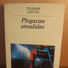 Libros: TRUMAN CAPOTE. PLEGARIAS ATENDIDAS. Lote 270122078