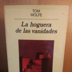 Libros: TOM WOLFE. LA HOGUERA DE LAS VANIDADES. Lote 270122188