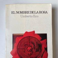 Libros: EL NOMBRE DE LA ROSA. UMBERTO ECO. Lote 270566843