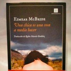 Libros: EIMEAR MCBRIDE. UNA CHICA ES UNA COSA A MEDIA .IMPEDIMENTA. Lote 271443253