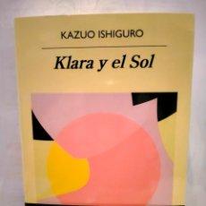 Libros: KAZUO ISHIGURO. KLARA Y EL SOL . ANAGRAMA. Lote 271704893