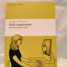Libros: ANNA WIENER. VALLE INQUIETANTE . LIBROS DEL ASTEROIDE. Lote 293824653