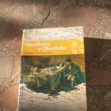 Libros: HUMILLADOS Y OFENDIDOS - FIÓDOR DOSTOYEVSKI. Lote 279344018