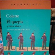 Libros: COLETTE. EL QUEPIS Y OTROS RELATOS .ACANTILADO. Lote 280120253