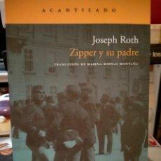 Libros: JOSEPH ROTH. ZIPPER Y SU PADRE .ACANTILADO. Lote 280120928