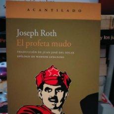Libros: JOSEPH ROTH. EL PROFETA MUDO .ACANTILADO. Lote 280121973