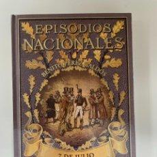Libros: COLECCIÓN EPISODIOS NACIONALES PEREZ GALDÓS 7 DE JULIO - NUEVO. Lote 287342223