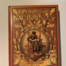 Libros: EPISODIOS NACIONALES BENITO PEREZ GALDÓS UN VOLUNTARIO REALISTA - NUEVO. Lote 287351833