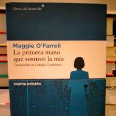 Libros: MAGGIE O'FARRELL. LA PRIMERA MANO QUE SOSTUVO LA MÍA .LIBROS DEL ASTEROIDE. Lote 287384378
