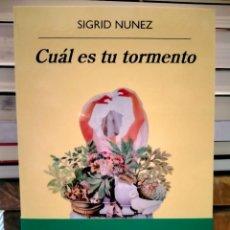 Libros: SIGRID NUNEZ. CUÁL ES TU TORMENTO .ANAGRAMA. Lote 288402833