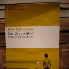 Libros: RALF ROTHMANN. LUZ DE JUVENTUD .LIBROS DEL ASTEROIDE. Lote 289021118