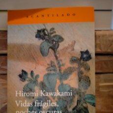 Libros: HIROMI KAWAKAMI. VIDAS FRÁGILES,NOCHES OSCURAS .ACANTILADO. Lote 289023738