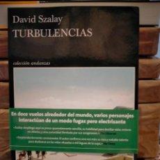 Libros: DAVID SZALAY. TURBULENCIAS .TUSQUETS. Lote 289365958