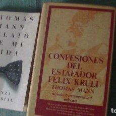 Libros: THOMAS MANN. CONFESIONES DEL ESTAFADOR...+ RELATO DE MI VIDA.EDHASA / ALIANZA -2 LIBROS-. Lote 289484213
