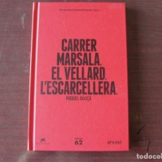 Libros: MIQUEL BAUÇÀ / CARRER MARSALA - EL VELLARD - L´ESCARCELLERA - NARRATIVA COMPLETA - NOU DE LLIBRERIA. Lote 289898178