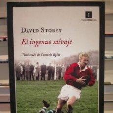 Libros: DAVID STOREY. EL INGENUO SALVAJE .IMPEDIMENTA. Lote 296043968