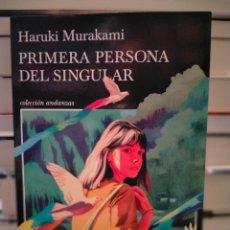 Libros: HARUKI MURAKAMI. PRIMERA PERSONA DEL SINGULAR .TUSQUETS. Lote 296901883