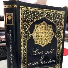 Libros: LAS MIL Y UNA NOCHES - EDICIÓN ILUSTRADA. Lote 297014778