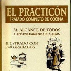 Libros: EL PRACTICÓN: TRATADO COMPLETO DE COCINA AL ALCANCE DE TODOS Y APROVECHAMIENTO DE SOBRAS. ÁNGEL MURO. Lote 21864856