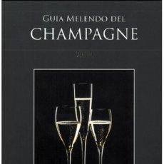 Libros: COCINA. GASTRONOMÍA. GUIA MELENDO DEL CHAMPAGNE - JORDI MELENDO. Lote 45653990