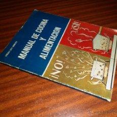 Libros: MANUAL DE COCINA Y ALIMENTACIÓN. CONSUELO LOPEZ NOMDEDEU. 6º CURSO. EDITORIAL ALMENA (1971). Lote 47961338
