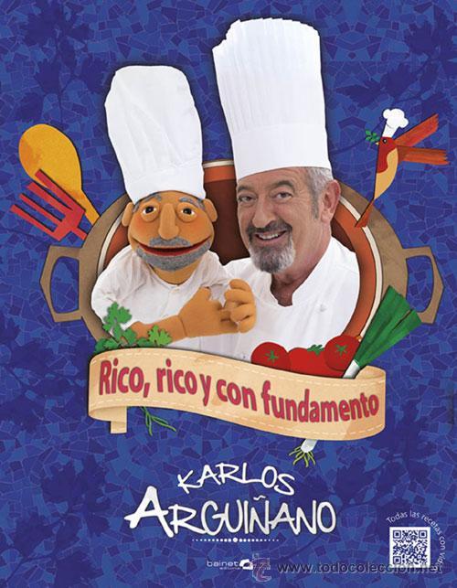 COCINA. GASTRONOMÍA. RICO, RICO Y CON FUNDAMENTO - KARLOS ARGUIÑANO (CARTONÉ) (Libros Nuevos - Ocio - Cocina y Gastronomía)