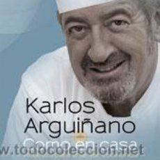 Libros: COCINA. GASTRONOMÍA. COMO EN CASA - KARLOS ARGUIÑANO (CARTONÉ). Lote 52666230