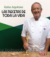 COCINA. GASTRONOMÍA. LAS RECETAS DE TODA LA VIDA - KARLOS ARGUIÑANO (Libros Nuevos - Ocio - Cocina y Gastronomía)