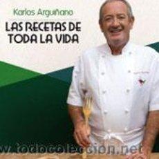 Libros: COCINA. GASTRONOMÍA. LAS RECETAS DE TODA LA VIDA - KARLOS ARGUIÑANO. Lote 52666371