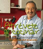 COCINA. GASTRONOMÍA. ATRÉVETE A COCINAR - KARLOS ARGUIÑANO (Libros Nuevos - Ocio - Cocina y Gastronomía)