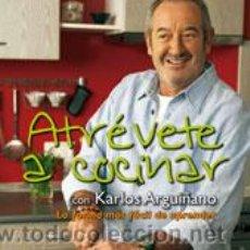 Libros: COCINA. GASTRONOMÍA. ATRÉVETE A COCINAR - KARLOS ARGUIÑANO. Lote 52666768