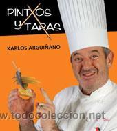 COCINA. GASTRONOMÍA. PINTXOS Y TAPAS - KARLOS ARGUIÑANO (CARTONÉ) (Libros Nuevos - Ocio - Cocina y Gastronomía)