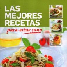 Libros: LAS MEJORES RECETAS PARA ESTAR SANO - RBA, 2011 (NUEVO). Lote 90215980