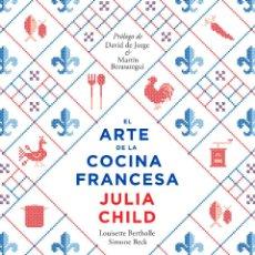 Libros: GASTRONOMÍA. EL ARTE DE LA COCINA FRANCESA - JULIA CHILD/LOUISETTE BERTHOLLE/SIMONE BECK (CARTONÉ). Lote 203639312