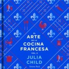 Libros: GASTRONOMÍA. EL ARTE DE LA COCINA FRANCESA VOL 2 - JULIA CHILD/SIMONE BECK (CARTONÉ). Lote 105895400
