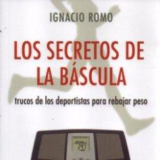 Libros: LOS SECRETOS DE LA BASCULA DE IGNACIO ROMO - ALIANZA EDITORIAL, 2011 (NUEVO). Lote 53379892