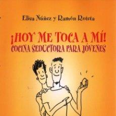 Libros: HOY ME TOCA A MI!, COCINA SEDUCTORA PARA JOVENES - ALIANZA EDITORIAL, 2011 (NUEVO). Lote 53379903